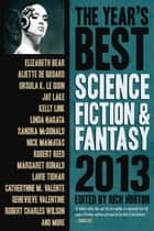 The Year's Best Science Fiction & Fantasy, 2013 Edition - The Year's Best Science Fiction & Fantasy, #5 Ebook di Rich Horton