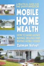 Mobile Home Wealth ebook by Zalman Velvel