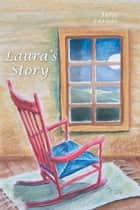 Laura's Story ebook by Julie Larade
