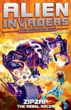 Alien Invaders 9: Zipzap - The Rebel Racer ebook by Max Silver