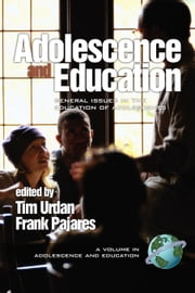 Adolescence and Education - General Issues in the Education of Adolescents ebook by Tim Urdan, Frank Pajares