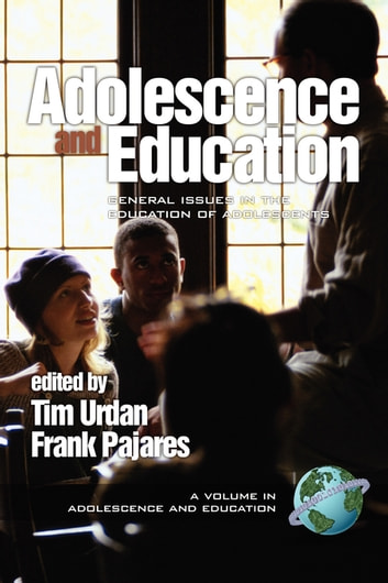 Adolescence and Education - General Issues in the Education of Adolescents ebook by