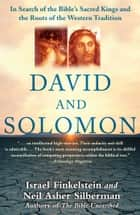 David and Solomon - In Search of the Bible's Sacred Kings and the Roots of the Western Tradition ebook by Israel Finkelstein, Neil Asher Silberman