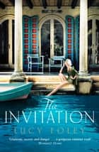 The Invitation: Escape with this epic, page-turning summer holiday read ebook by Lucy Foley