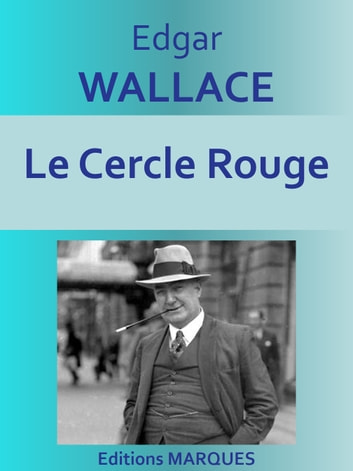 Le Cercle Rouge - Texte intégral ebook by Edgar WALLACE