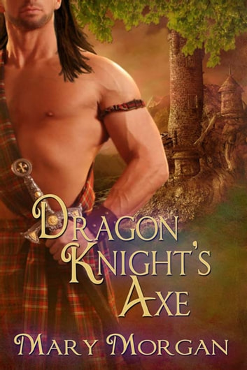 Dragon Knight's Axe ebook by Mary  Morgan