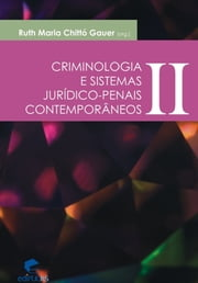 Criminologia e sistemas jurídico-penais contemporâneos - Volume 2 ebook by Ruth Maria Chittó Gauer