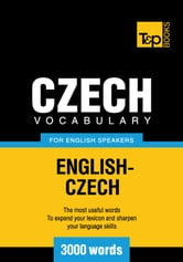 Czech vocabulary for English speakers - 3000 words ebook by Andrey Taranov
