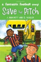 The Tigers: Save the Pitch ebook by Janet Burchett, Sara Vogler