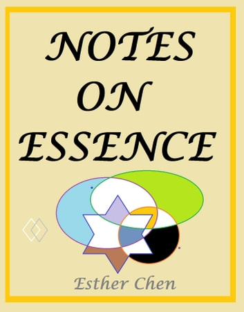 Notes On Essence ebook by Esther Chen