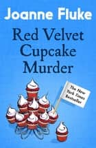 Red Velvet Cupcake Murder (Hannah Swensen Mysteries, Book 16) - An enchanting mystery of cakes and crime ebook by Joanne Fluke