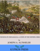 The Rock of Chickamauga: A Story of the Western Crisis ebook by Joseph A. Altsheler