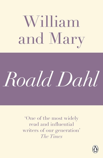 William and Mary (A Roald Dahl Short Story) ebook by Roald Dahl