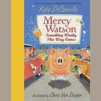 Mercy Watson #6: Something Wonky This Way Comes audiobook by Kate DiCamillo