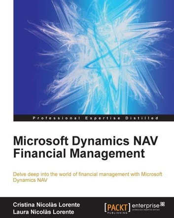Microsoft Dynamics NAV Financial Management ebook by Cristina Nicolàs Lorente, Laura Nicolàs Lorente