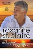 Barefoot at Sunset ebook by Roxanne St. Claire