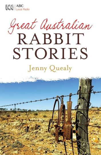 Great Australian Rabbit Stories ebook by Jenny Quealy