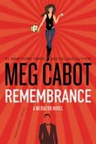 Remembrance - A Mediator Novel ebook by Meg Cabot
