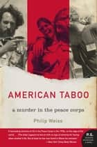 American Taboo - A Murder in the Peace Corps ebook by Philip Weiss