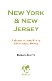 New York & New Jersey: A Guide to the State & National Parks ebook by Sinotte, Barbara