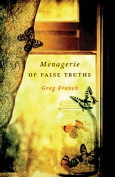 Menagerie of False Truths ebook by Greg French