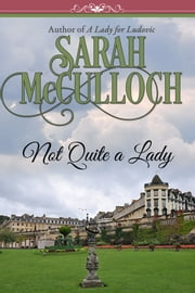 Not Quite a Lady ebook by Sarah McCulloch