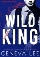 Wild King - Sovereign, #1 ebook by Geneva Lee