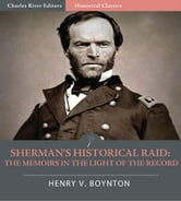 Shermans Historical Raid: The Memoirs in the Light of the Record ebook by Henry V. Boynton