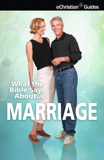 What the Bible Says About Marriage ebook by eChristian