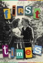 First Times - Stories Selected by Marthe Jocelyn ebook by Marthe Jocelyn