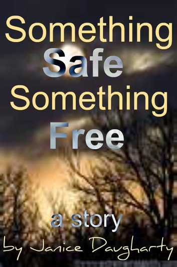 Something Safe, Something Free ebook by Janice Daugharty