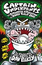 Captain Underpants and the Tyrannical Retaliation of the Turbo Toilet 20 ebook by Dav Pilkey
