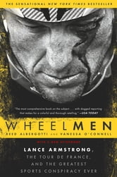 Wheelmen - Lance Armstrong, the Tour de France, and the Greatest Sports Conspiracy Ever ebook by Reed Albergotti,Vanessa O'Connell