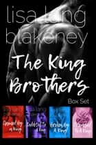 The King Brothers Box Set ebook by Lisa Lang Blakeney