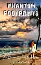 Phantom Footprints An Electric Eclectic Book ebook by Ian Welch