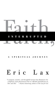 Faith, Interrupted ebook by Eric Lax