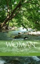 Woman at the Well ebook by Clinton R. LeFort