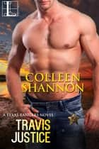Travis Justice ebook by Colleen Shannon