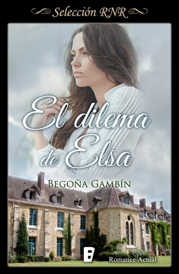 El dilema de Elsa ebook by Begoña Gambín