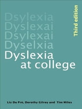 Dyslexia at College ebook by T. R. Miles,Dorothy Gilroy,Elizabeth Ann Du Pre