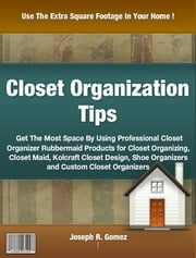 Closet Organization Tips ebook by Joseph R. Gomez