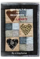 Mini Quilt #2 ebook by D Trayhorne