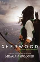 Sherwood ebook by Meagan Spooner