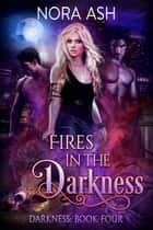 Fires in the Darkness ebook by Nora Ash