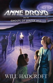 Anne Droyd and the Ghosts of Winter Hill - The Anne Droyd Series, #3 ebook by Will Hadcroft