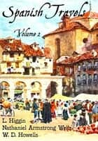 Spanish Travels, Volume 2 ebook by