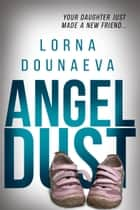 Angel Dust ebook by Lorna Dounaeva