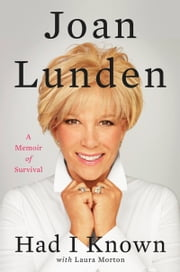 Had I Known - A Memoir of Survival ebook by Joan Lunden