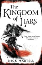 The Kingdom of Liars ebook by Nick Martell