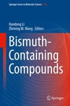 Bismuth-Containing Compounds ebook by Handong Li, Zhiming M. Wang